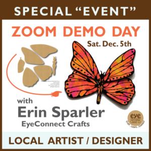 Zoom Demo Day w/ Erin Sparler of EyeConnect Crafts
